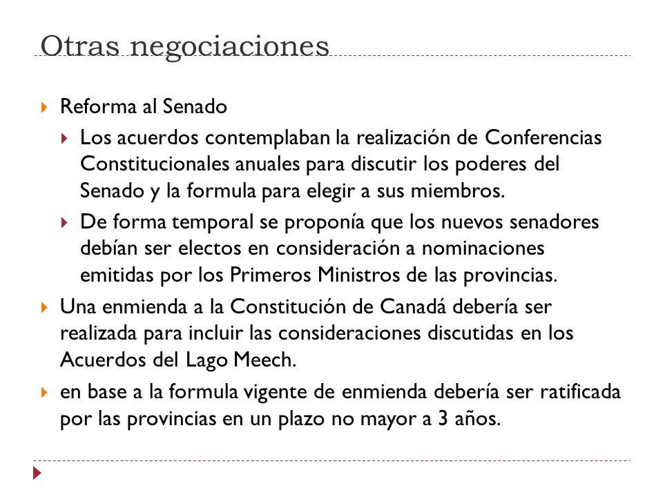 Otras negociaciones Reforma al Senado Los acuerdos contemplaban la realización de Conferencias Constitucionales anuales para discutir los poderes del
