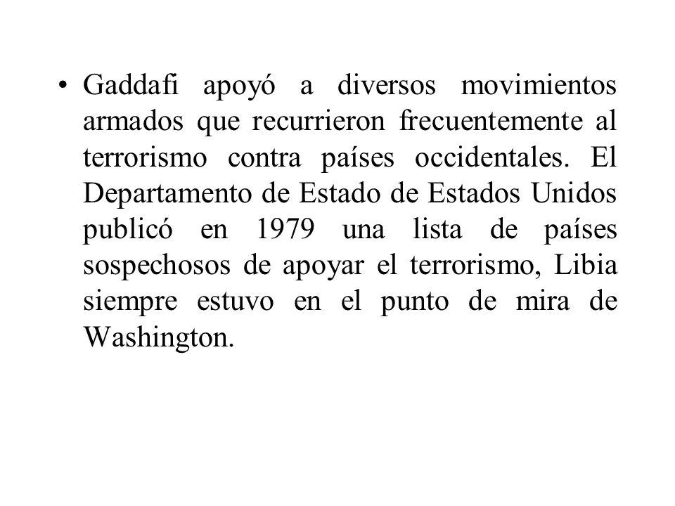 Gaddafi apoyó a diversos movimientos armados que recurrieron frecuentemente al terrorismo contra países occidentales. El Departamento de Estado de Est