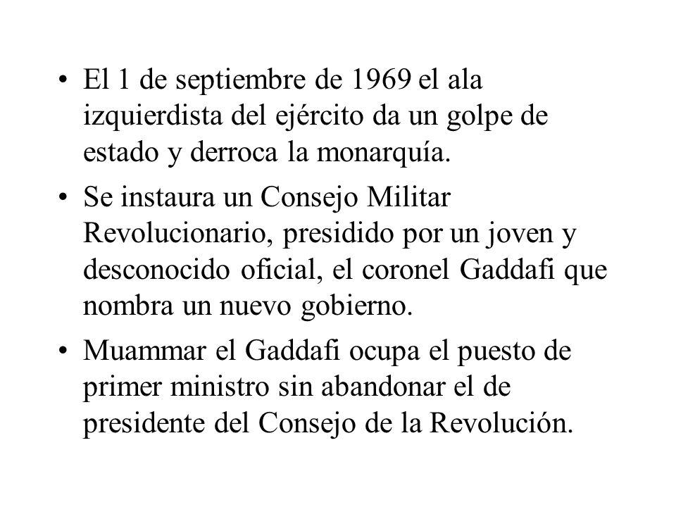 El 1 de septiembre de 1969 el ala izquierdista del ejército da un golpe de estado y derroca la monarquía. Se instaura un Consejo Militar Revolucionari