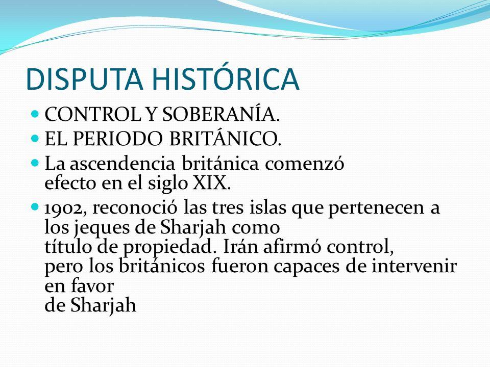 DISPUTA HISTÓRICA CONTROL Y SOBERANÍA. EL PERIODO BRITÁNICO.