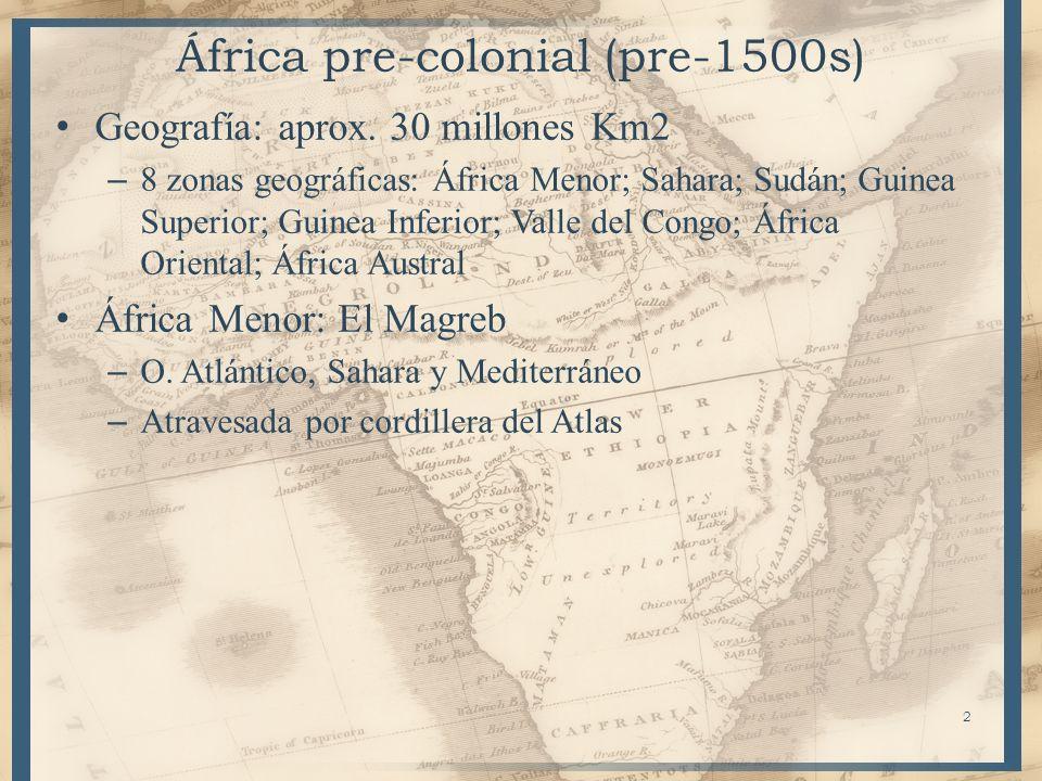 2 África pre-colonial (pre-1500s) Geografía: aprox. 30 millones Km2 – 8 zonas geográficas: África Menor; Sahara; Sudán; Guinea Superior; Guinea Inferi