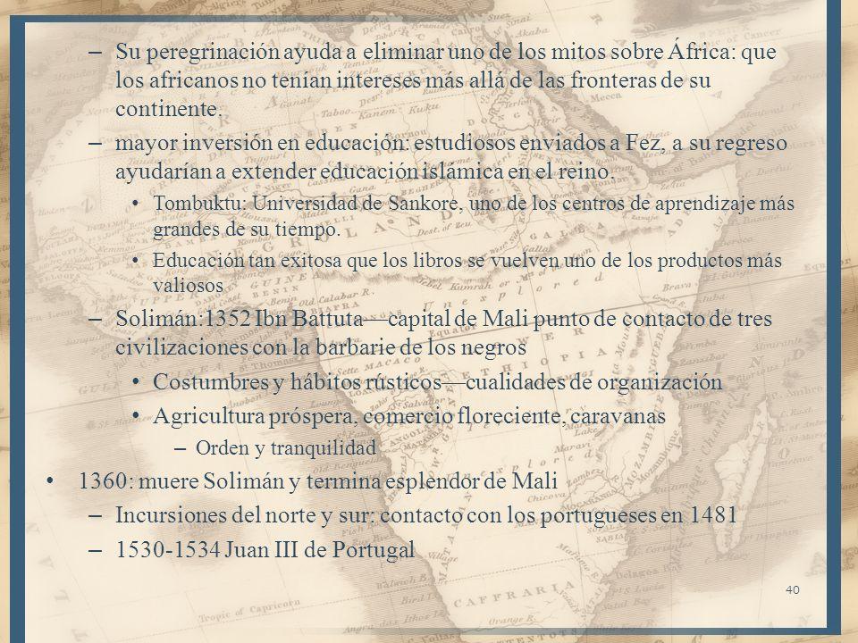 40 – Su peregrinación ayuda a eliminar uno de los mitos sobre África: que los africanos no tenían intereses más allá de las fronteras de su continente