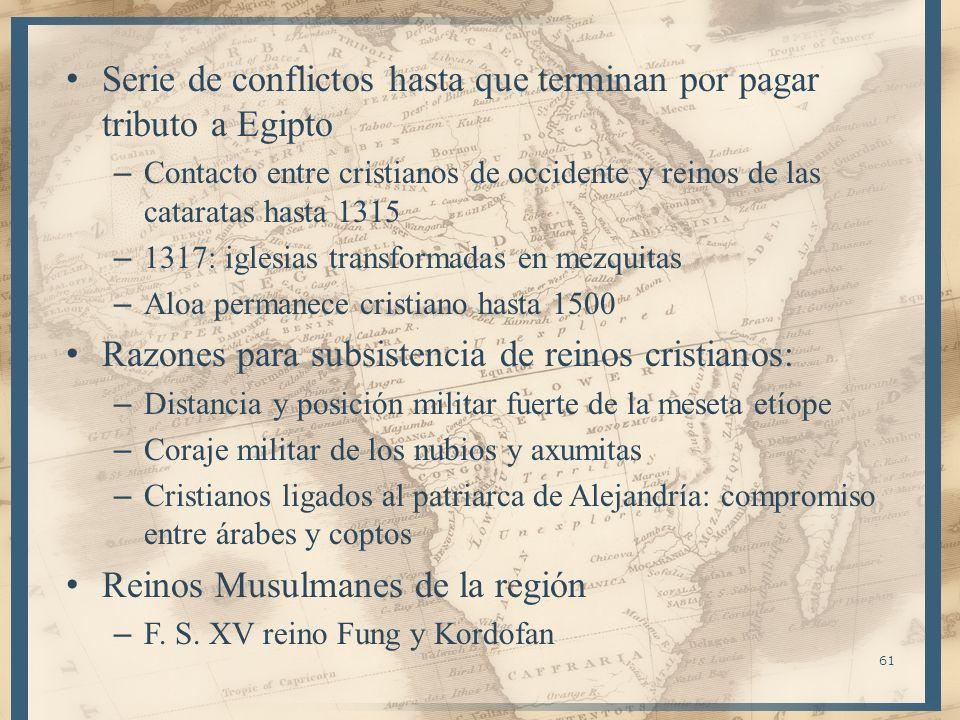 Serie de conflictos hasta que terminan por pagar tributo a Egipto – Contacto entre cristianos de occidente y reinos de las cataratas hasta 1315 – 1317