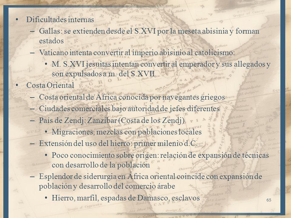 Dificultades internas – Gallas: se extienden desde el S.XVI por la meseta abisinia y forman estados – Vaticano intenta convertir al imperio abisinio a