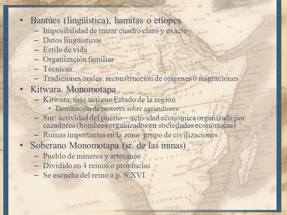 Bantúes (lingüística), hamitas o etíopes – Imposibilidad de trazar cuadro claro y exacto – Datos lingüisticos – Estilo de vida – Organización familiar