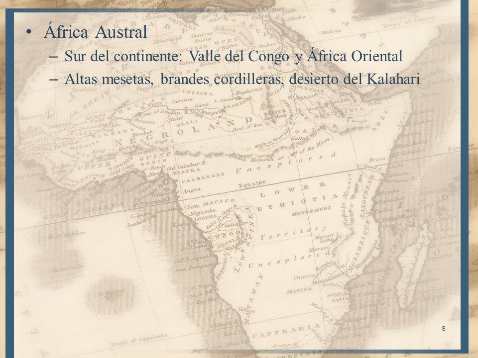 8 África Austral – Sur del continente: Valle del Congo y África Oriental – Altas mesetas, brandes cordilleras, desierto del Kalahari