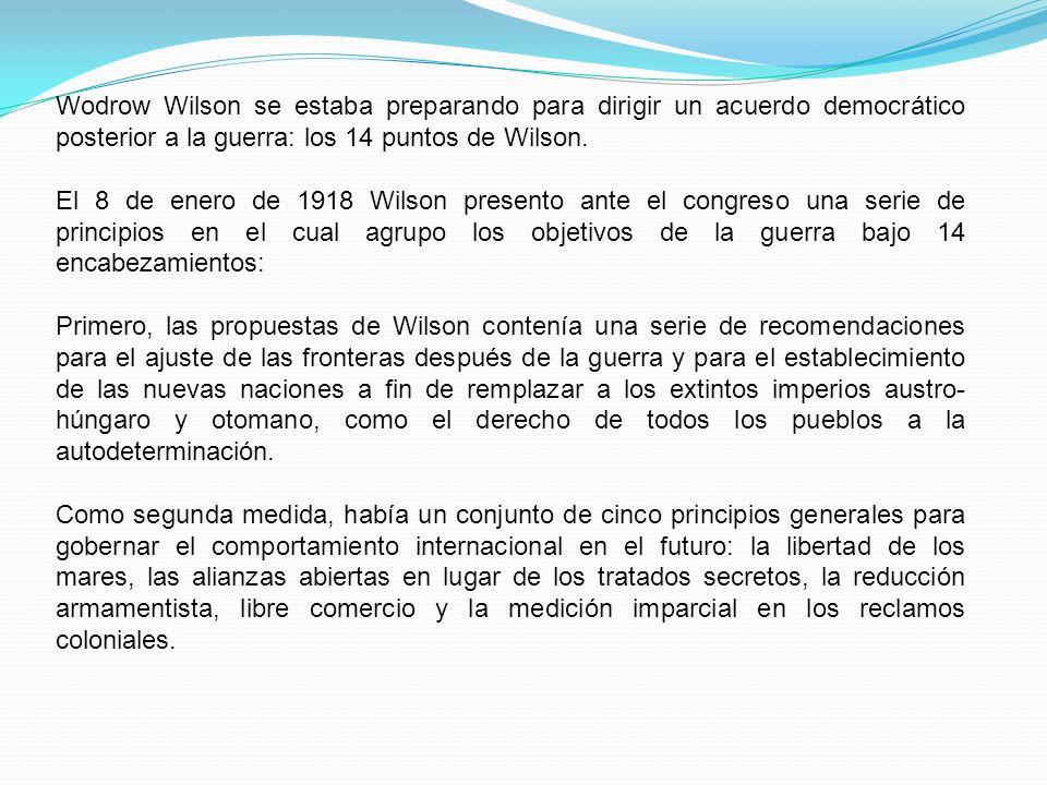 Wodrow Wilson se estaba preparando para dirigir un acuerdo democrático posterior a la guerra: los 14 puntos de Wilson. El 8 de enero de 1918 Wilson pr
