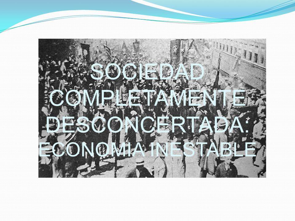 SOCIEDAD COMPLETAMENTE DESCONCERTADA: ECONOMIA INESTABLE
