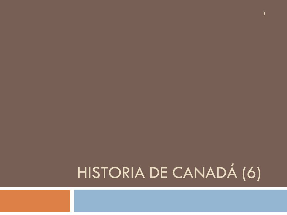 HISTORIA DE CANADÁ (6) 1