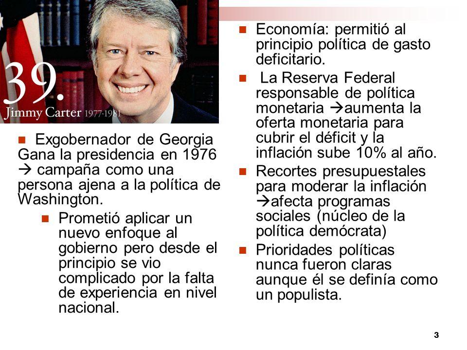 3 Economía: permitió al principio política de gasto deficitario. La Reserva Federal responsable de política monetaria aumenta la oferta monetaria para
