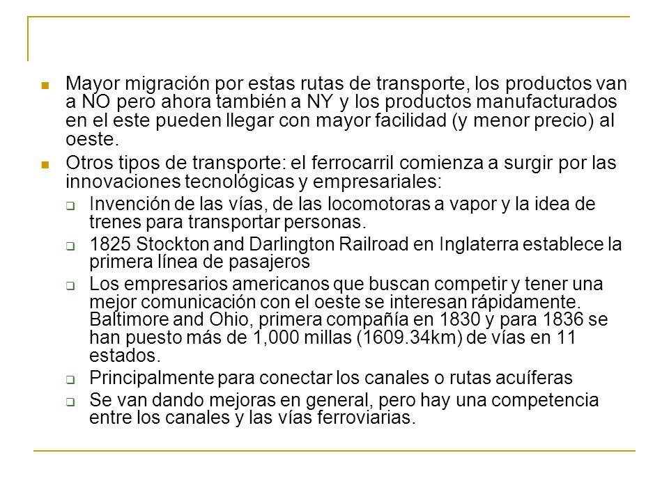 Mayor migración por estas rutas de transporte, los productos van a NO pero ahora también a NY y los productos manufacturados en el este pueden llegar
