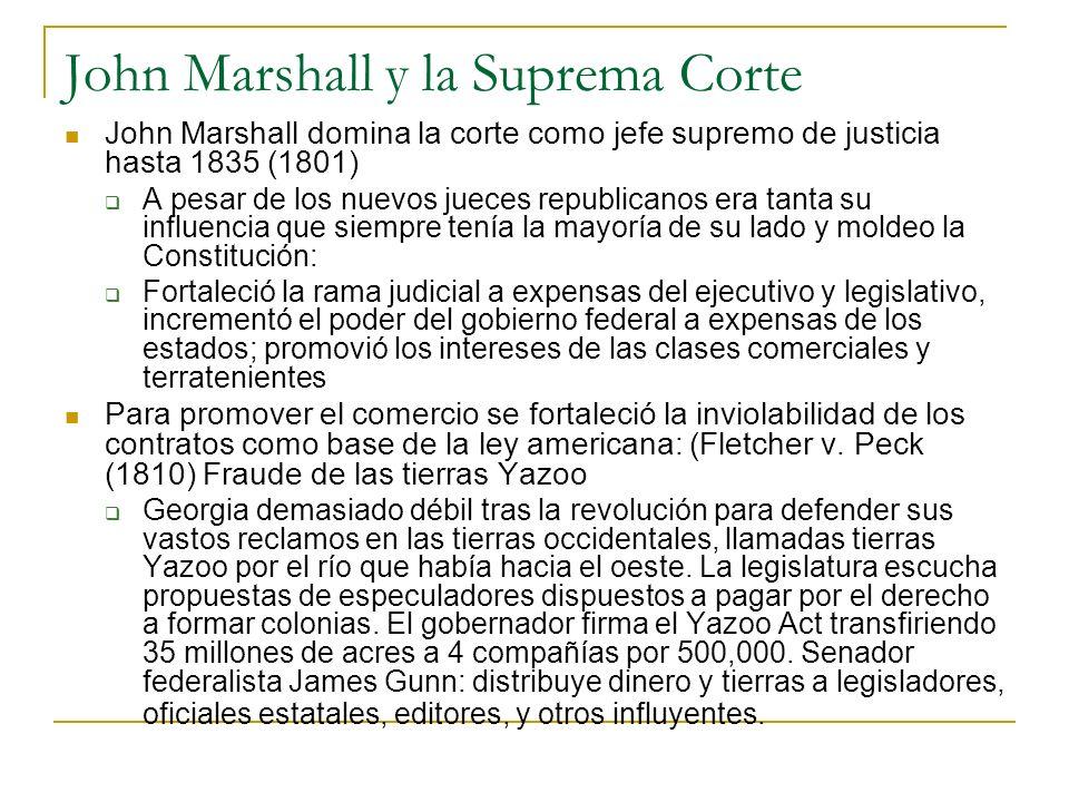 John Marshall y la Suprema Corte John Marshall domina la corte como jefe supremo de justicia hasta 1835 (1801) A pesar de los nuevos jueces republican