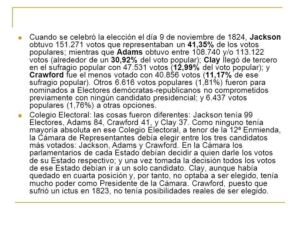 Cuando se celebró la elección el día 9 de noviembre de 1824, Jackson obtuvo 151.271 votos que representaban un 41,35% de los votos populares; mientras