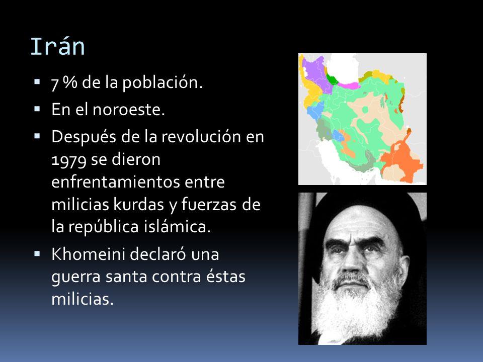 Irán 7 % de la población. En el noroeste. Después de la revolución en 1979 se dieron enfrentamientos entre milicias kurdas y fuerzas de la república i