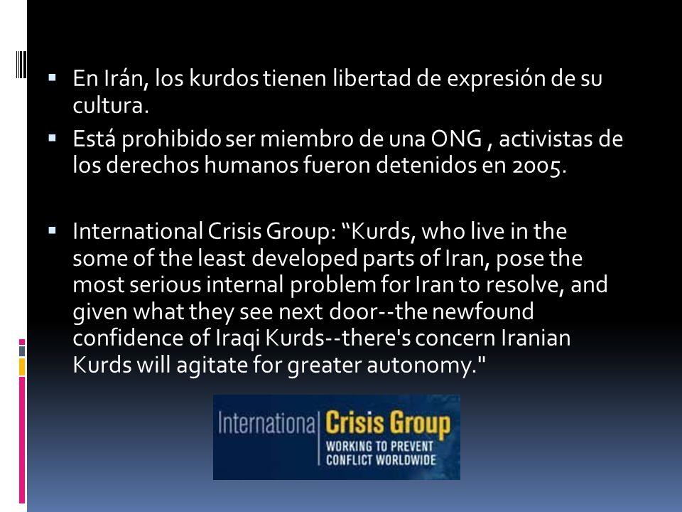En Irán, los kurdos tienen libertad de expresión de su cultura. Está prohibido ser miembro de una ONG, activistas de los derechos humanos fueron deten