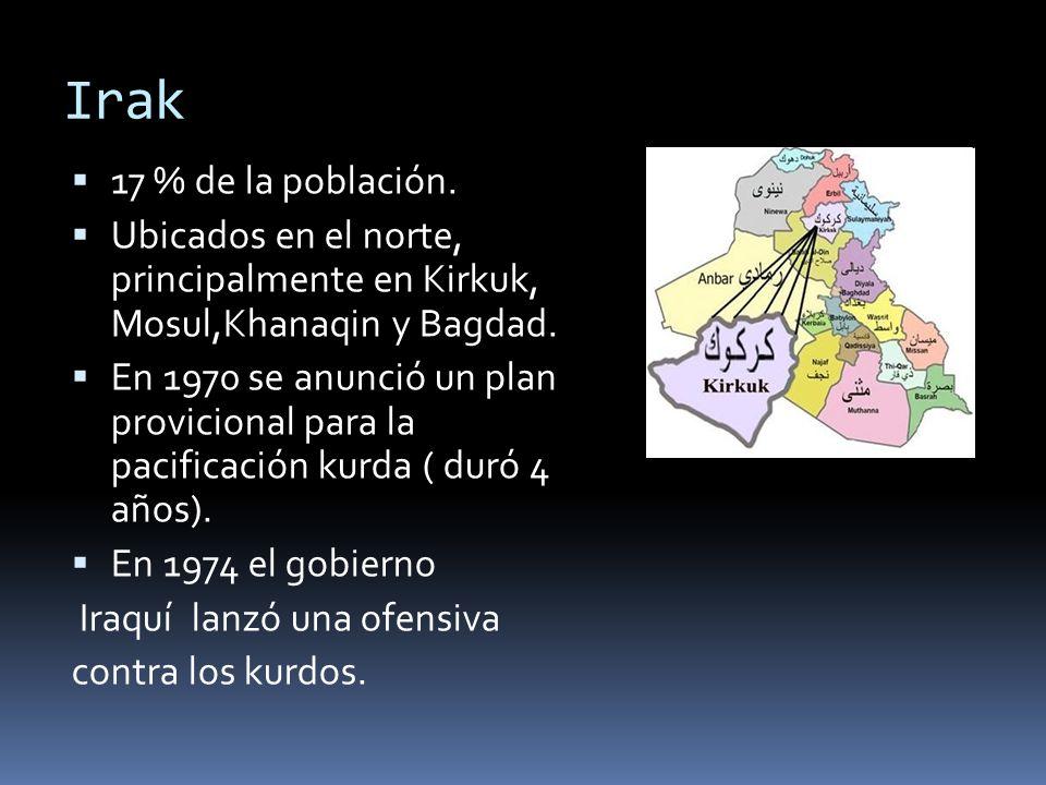 Irak 17 % de la población. Ubicados en el norte, principalmente en Kirkuk, Mosul,Khanaqin y Bagdad. En 1970 se anunció un plan provicional para la pac