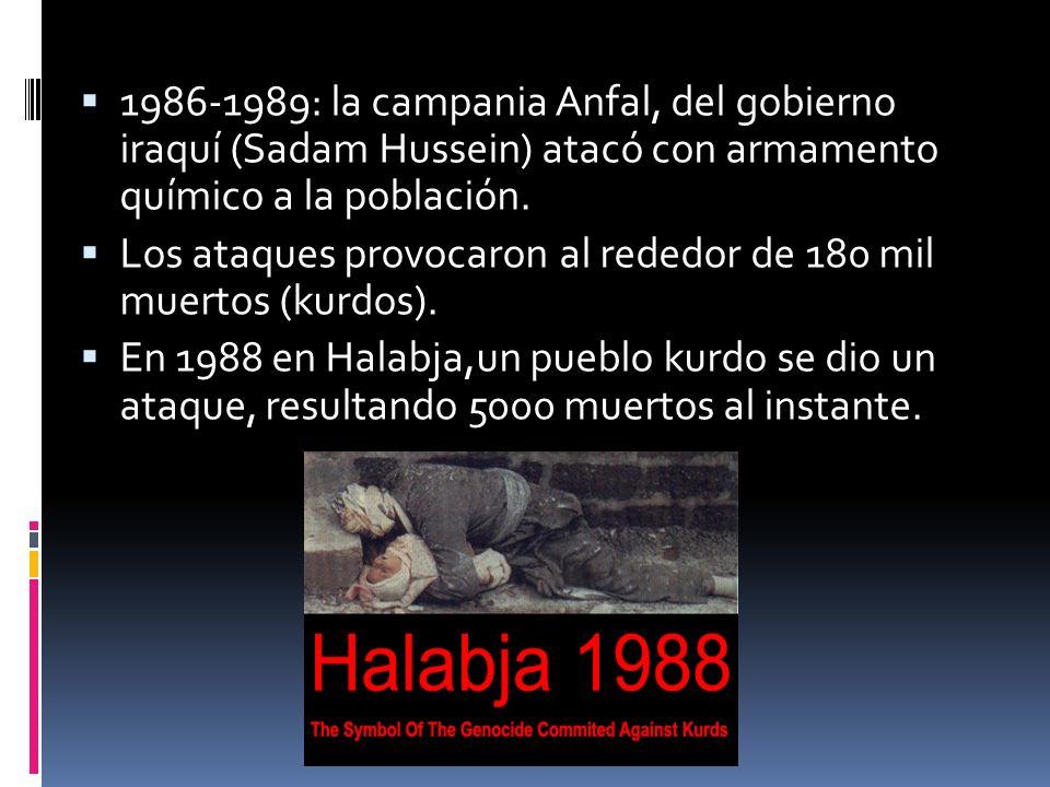 1986-1989: la campania Anfal, del gobierno iraquí (Sadam Hussein) atacó con armamento químico a la población. Los ataques provocaron al rededor de 180