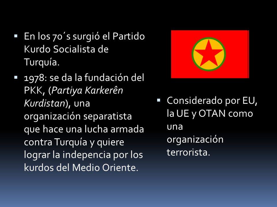 En los 70´s surgió el Partido Kurdo Socialista de Turquía. 1978: se da la fundación del PKK, (Partiya Karkerên Kurdistan), una organización separatist