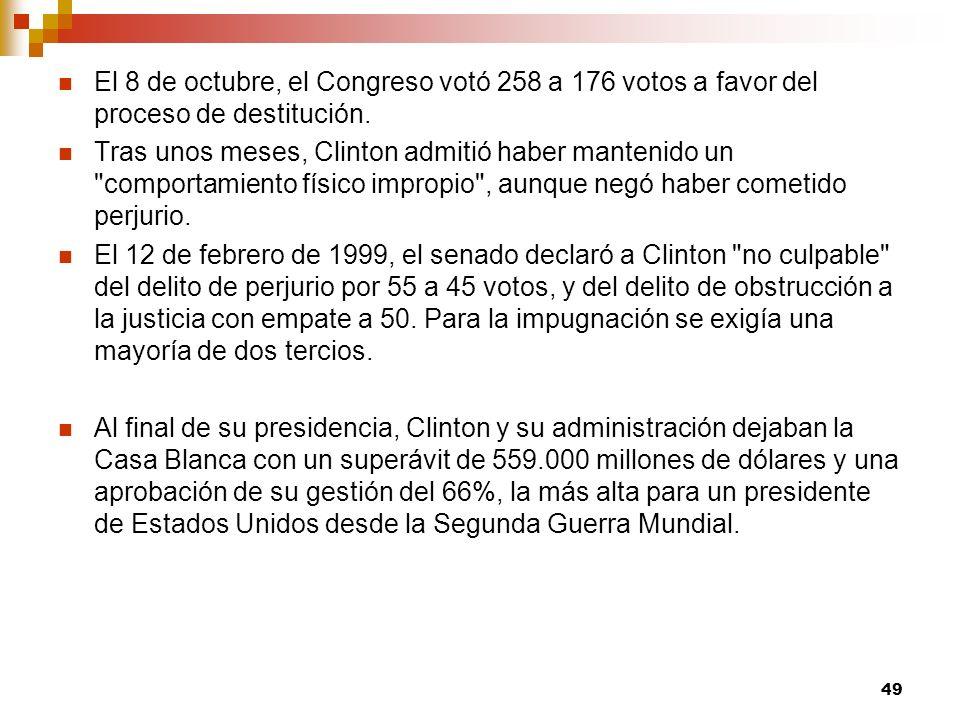 El 8 de octubre, el Congreso votó 258 a 176 votos a favor del proceso de destitución. Tras unos meses, Clinton admitió haber mantenido un