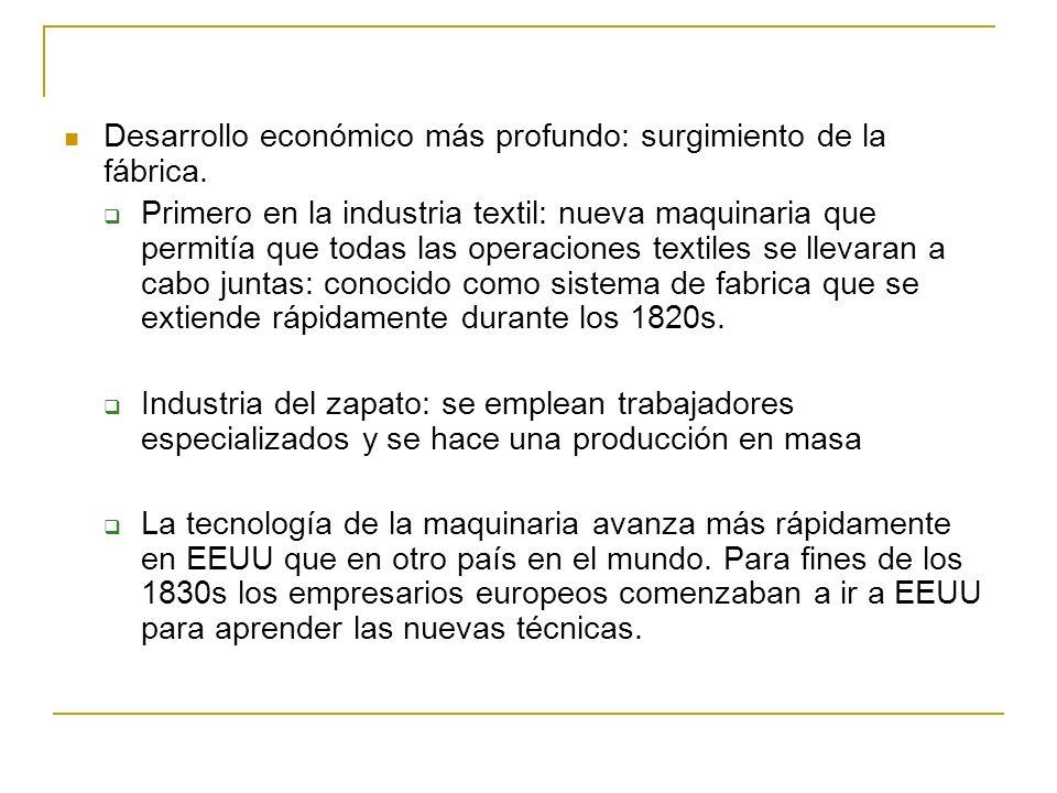 Desarrollo económico más profundo: surgimiento de la fábrica.