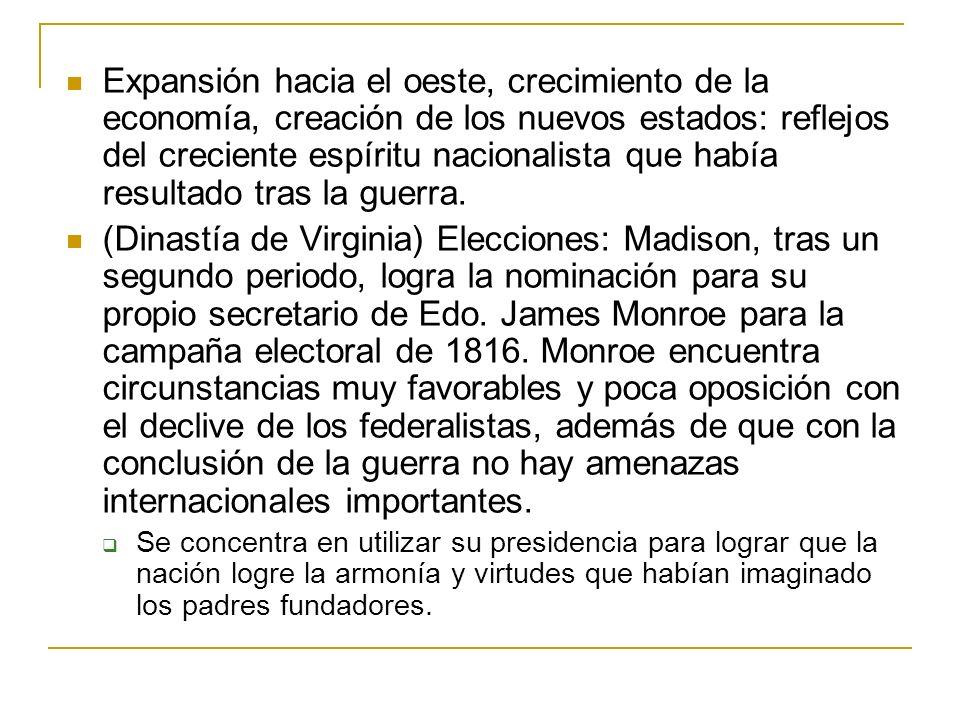 Expansión hacia el oeste, crecimiento de la economía, creación de los nuevos estados: reflejos del creciente espíritu nacionalista que había resultado tras la guerra.