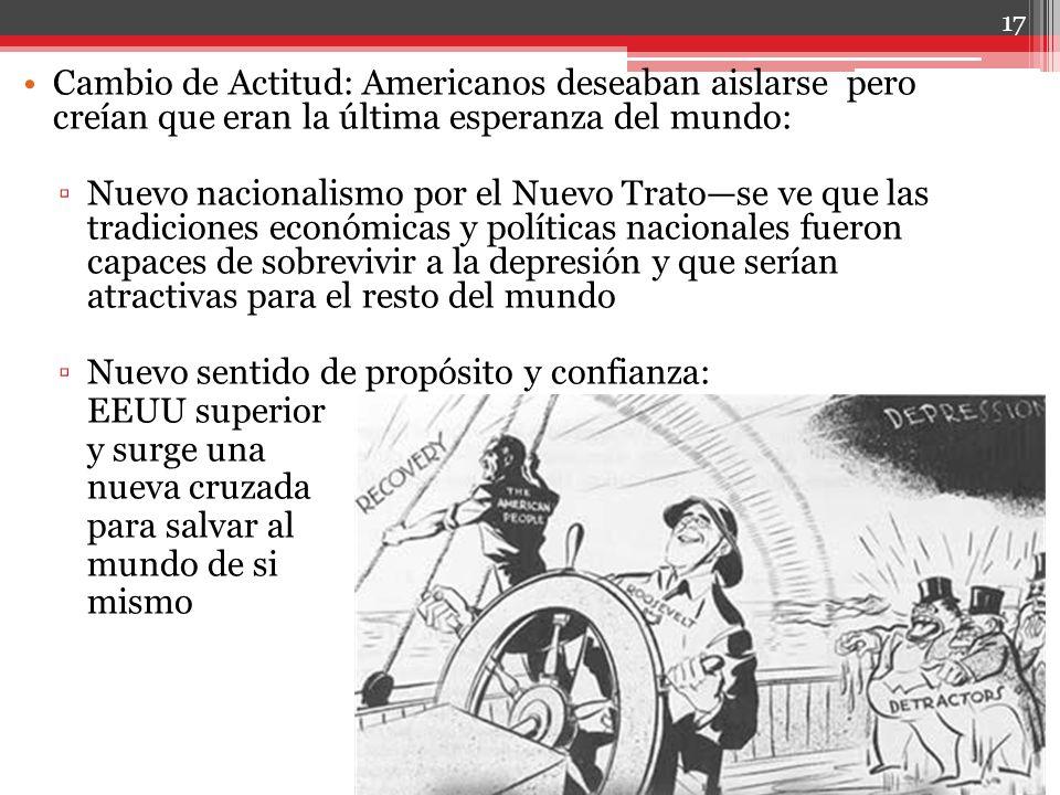 Cambio de Actitud: Americanos deseaban aislarse pero creían que eran la última esperanza del mundo: Nuevo nacionalismo por el Nuevo Tratose ve que las