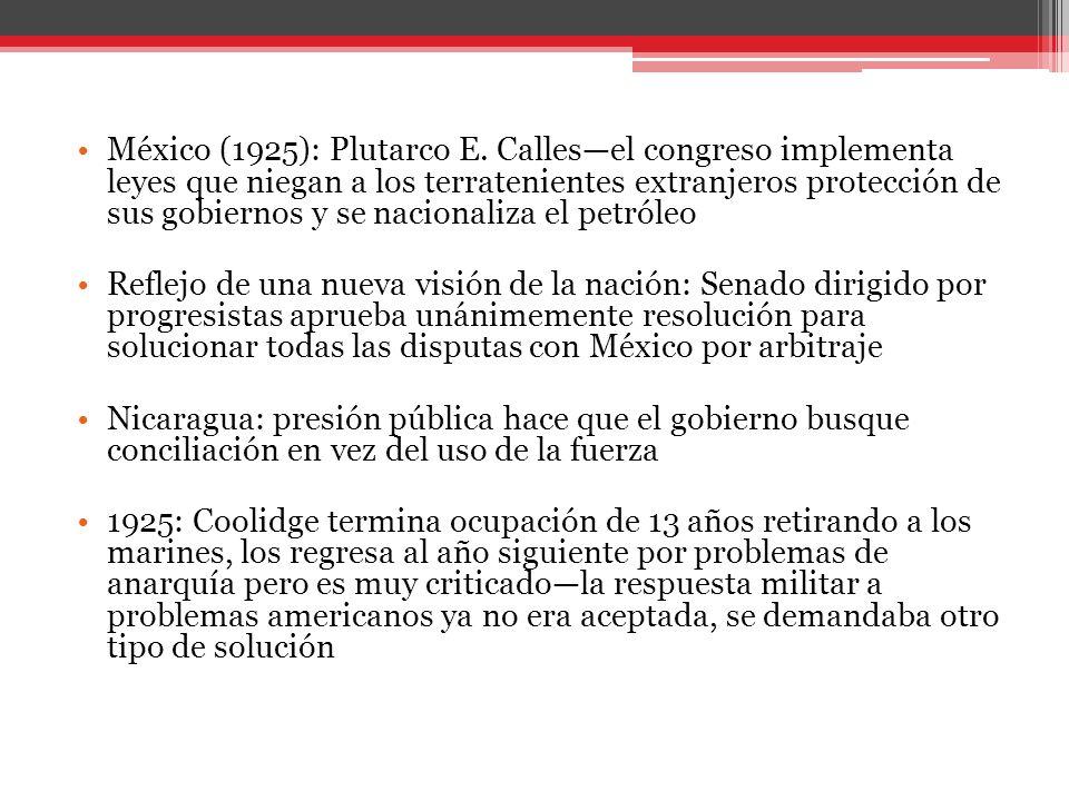 México (1925): Plutarco E. Callesel congreso implementa leyes que niegan a los terratenientes extranjeros protección de sus gobiernos y se nacionaliza