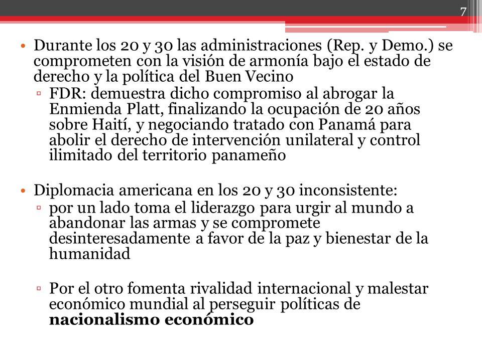 Durante los 20 y 30 las administraciones (Rep. y Demo.) se comprometen con la visión de armonía bajo el estado de derecho y la política del Buen Vecin