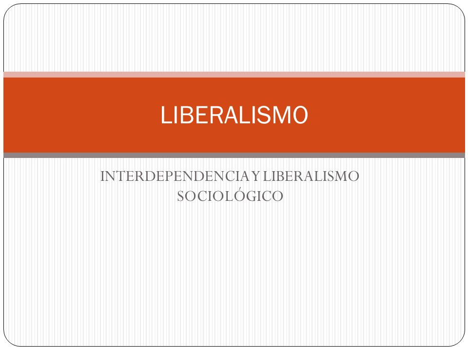 Importante conocer la teoría liberal Visión optimista vs.