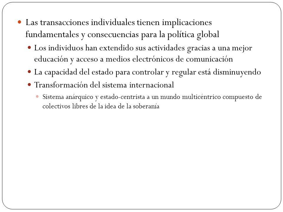 Las transacciones individuales tienen implicaciones fundamentales y consecuencias para la política global Los individuos han extendido sus actividades