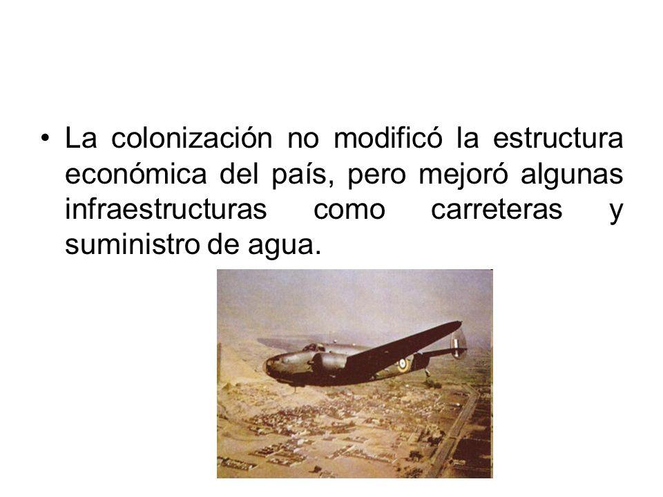 La colonización no modificó la estructura económica del país, pero mejoró algunas infraestructuras como carreteras y suministro de agua.