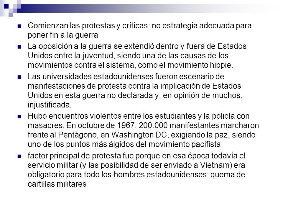 Comienzan las protestas y críticas: no estrategia adecuada para poner fin a la guerra La oposición a la guerra se extendió dentro y fuera de Estados U