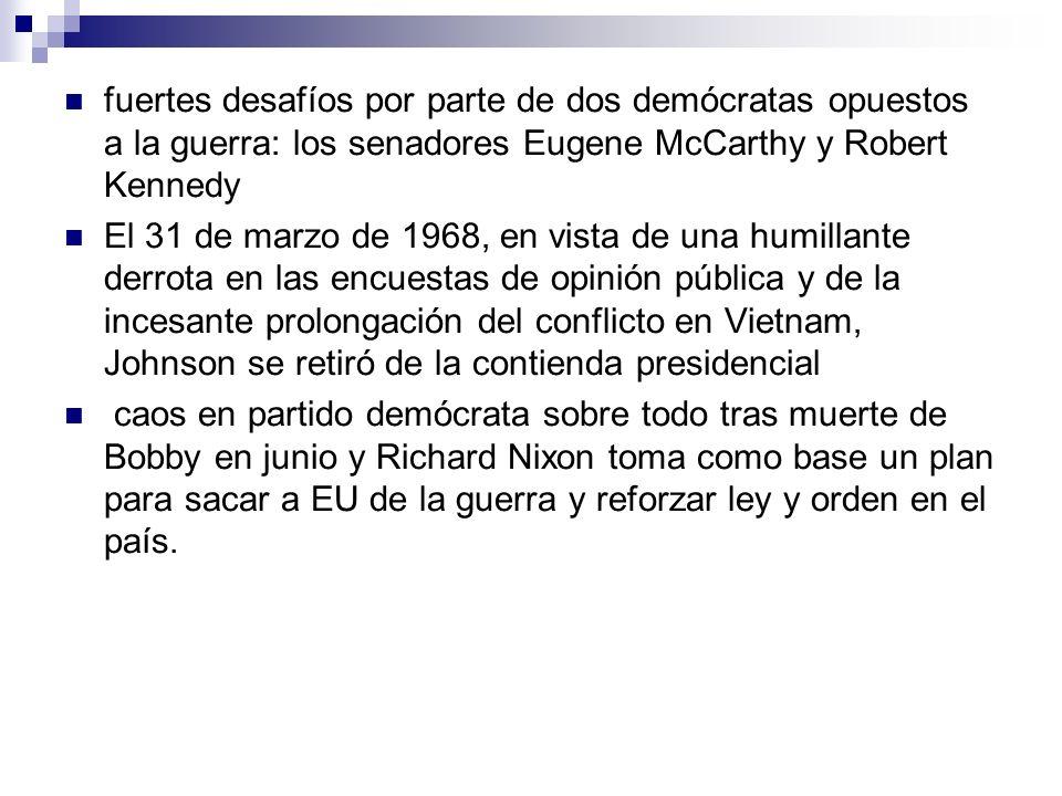 fuertes desafíos por parte de dos demócratas opuestos a la guerra: los senadores Eugene McCarthy y Robert Kennedy El 31 de marzo de 1968, en vista de