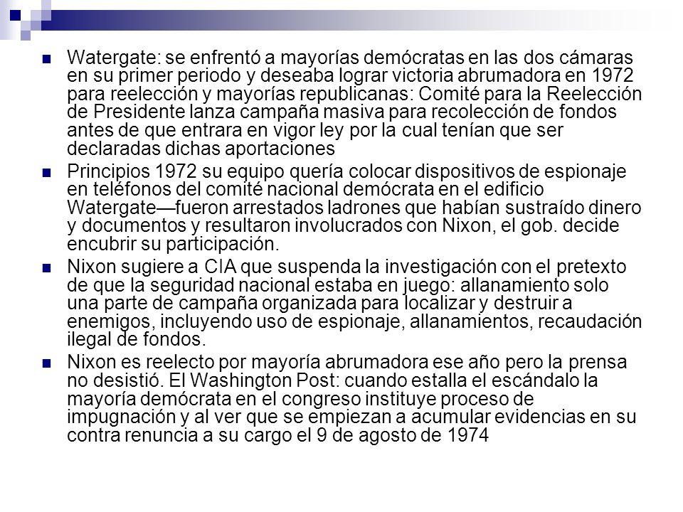 Watergate: se enfrentó a mayorías demócratas en las dos cámaras en su primer periodo y deseaba lograr victoria abrumadora en 1972 para reelección y ma