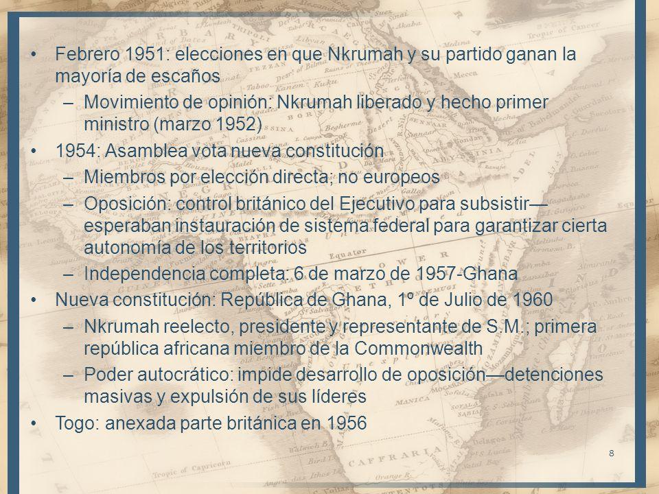 8 Febrero 1951: elecciones en que Nkrumah y su partido ganan la mayoría de escaños –Movimiento de opinión: Nkrumah liberado y hecho primer ministro (m