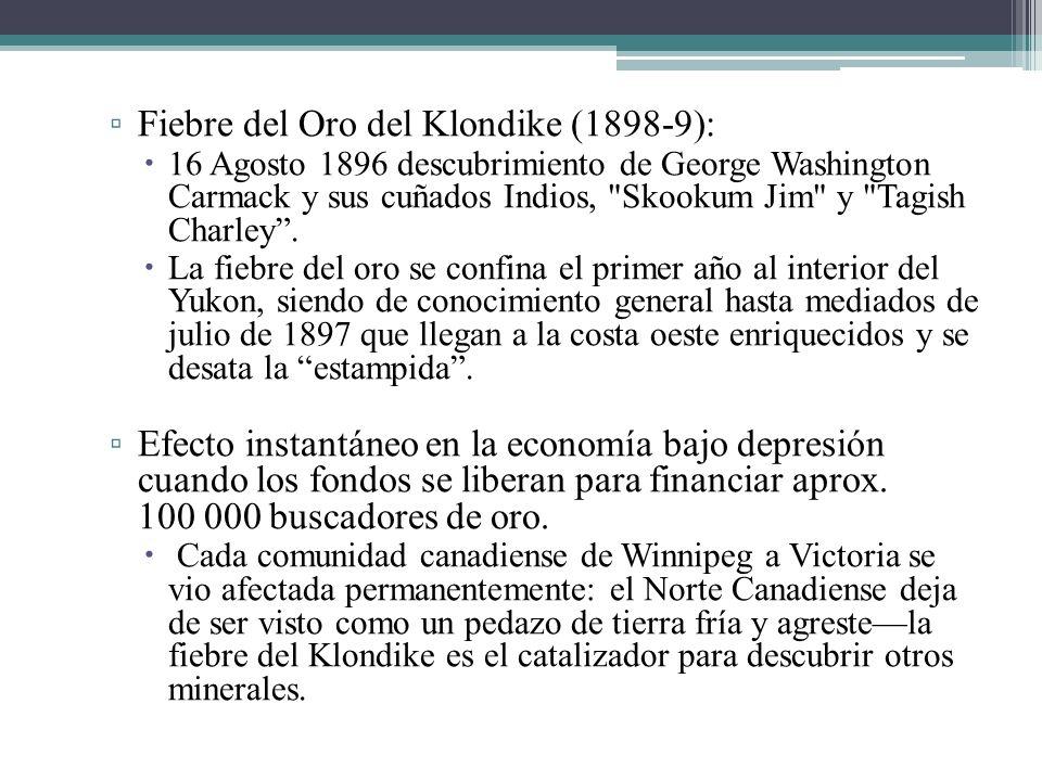 Fiebre del Oro del Klondike (1898-9): 16 Agosto 1896 descubrimiento de George Washington Carmack y sus cuñados Indios,