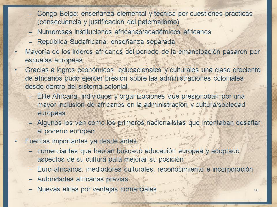 –Congo Belga: enseñanza elemental y técnica por cuestiones prácticas (consecuencia y justificación del paternalismo) –Numerosas instituciones africana
