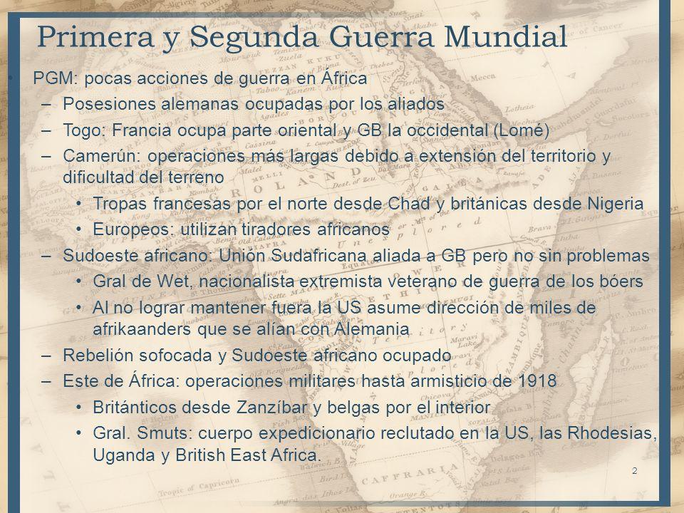 Primera y Segunda Guerra Mundial PGM: pocas acciones de guerra en África –Posesiones alemanas ocupadas por los aliados –Togo: Francia ocupa parte orie