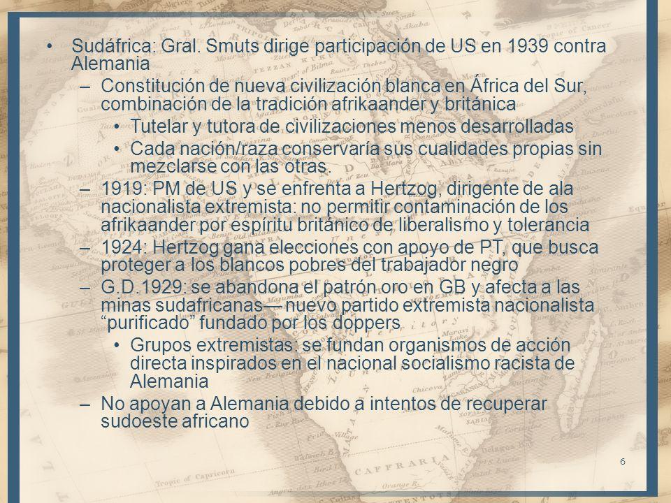Sudáfrica: Gral. Smuts dirige participación de US en 1939 contra Alemania –Constitución de nueva civilización blanca en África del Sur, combinación de