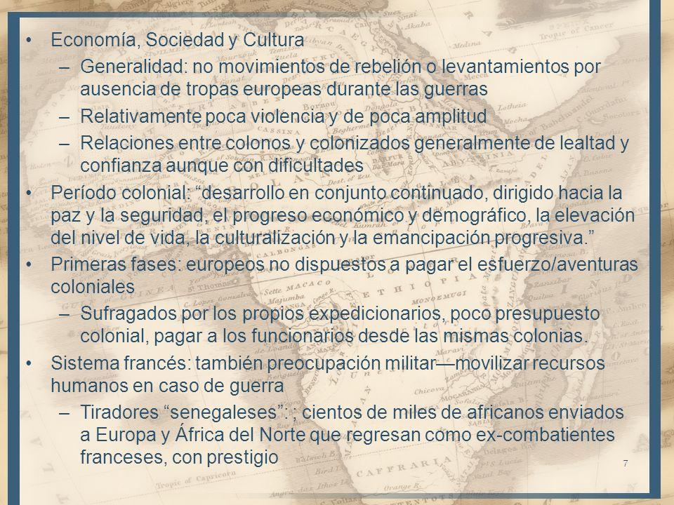 Economía, Sociedad y Cultura –Generalidad: no movimientos de rebelión o levantamientos por ausencia de tropas europeas durante las guerras –Relativame