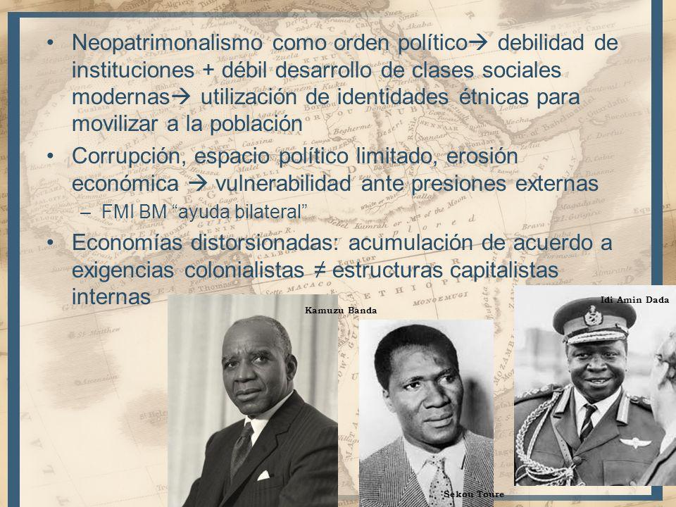 Neopatrimonalismo como orden político debilidad de instituciones + débil desarrollo de clases sociales modernas utilización de identidades étnicas par