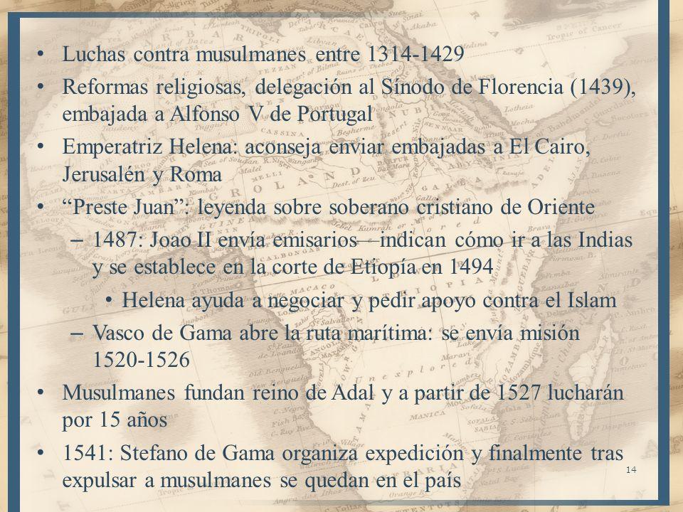 Luchas contra musulmanes entre 1314-1429 Reformas religiosas, delegación al Sínodo de Florencia (1439), embajada a Alfonso V de Portugal Emperatriz He