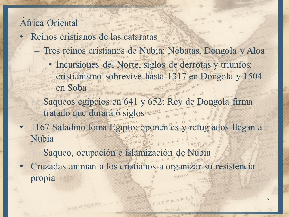 África Oriental Reinos cristianos de las cataratas – Tres reinos cristianos de Nubia: Nobatas, Dongola y Aloa Incursiones del Norte, siglos de derrota