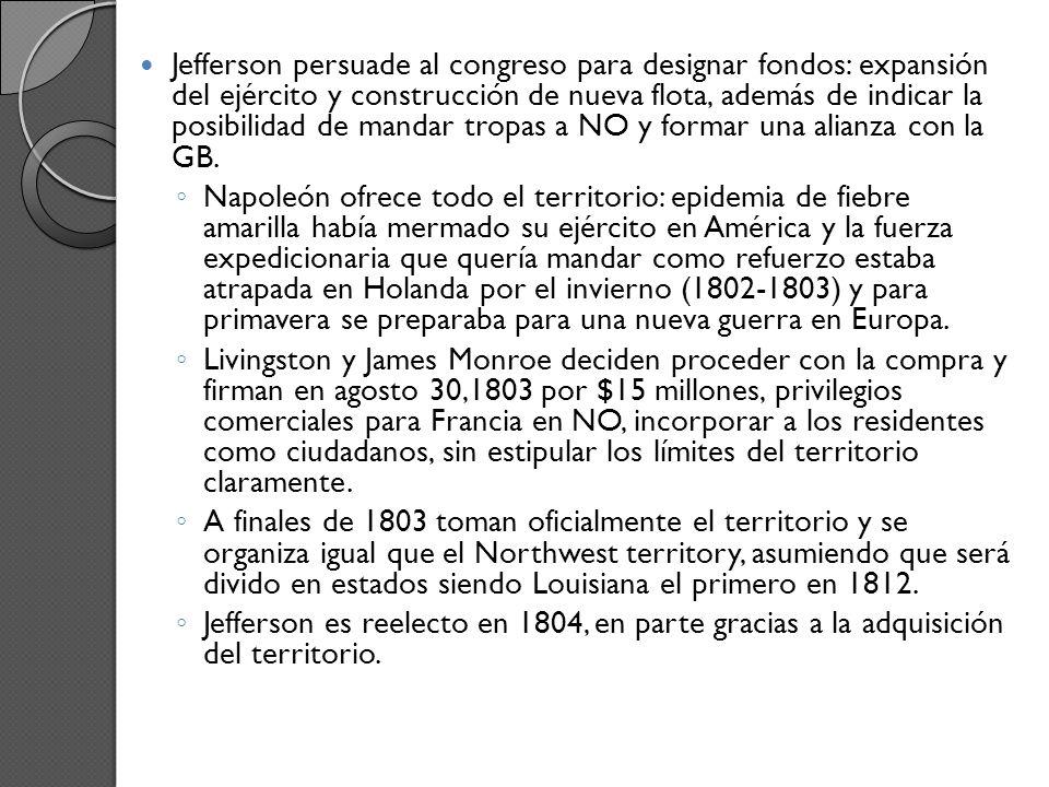 Jefferson persuade al congreso para designar fondos: expansión del ejército y construcción de nueva flota, además de indicar la posibilidad de mandar