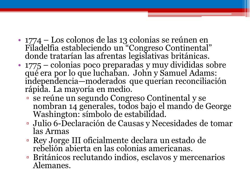 1774 – Los colonos de las 13 colonias se reúnen en Filadelfia estableciendo un Congreso Continental donde tratarían las afrentas legislativas británic