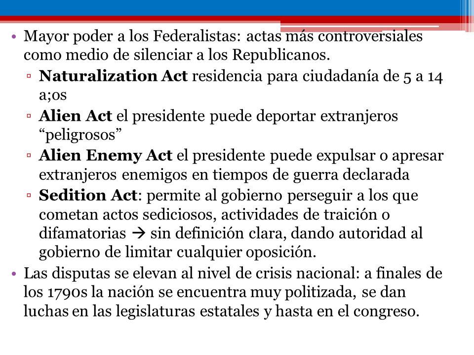 Mayor poder a los Federalistas: actas más controversiales como medio de silenciar a los Republicanos. Naturalization Act residencia para ciudadanía de