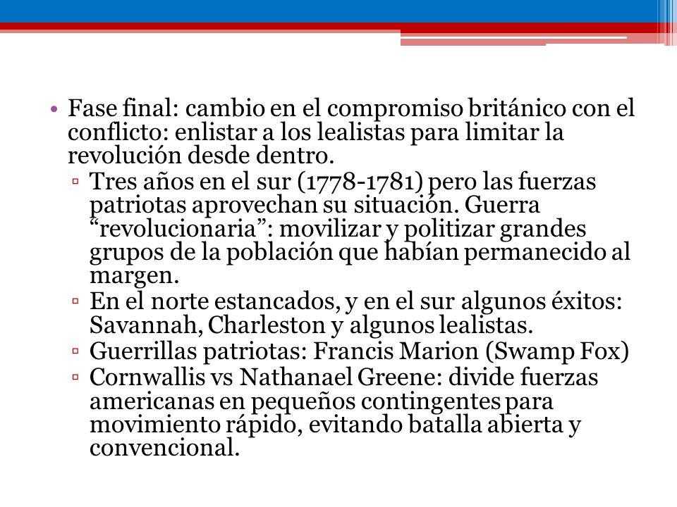 Fase final: cambio en el compromiso británico con el conflicto: enlistar a los lealistas para limitar la revolución desde dentro. Tres años en el sur