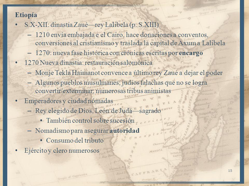 Etiopía S.X-XII: dinastía Zauérey Lalibela (p. S.XIII) – 1210 envía embajada e el Cairo, hace donaciones a conventos, conversiones al cristianismo y t