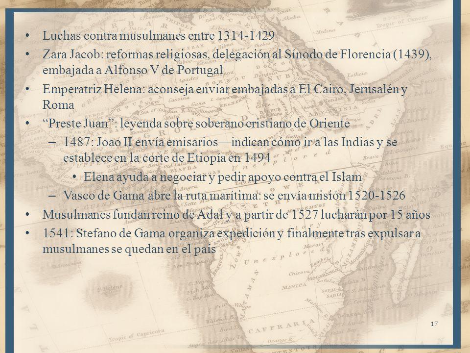 Luchas contra musulmanes entre 1314-1429 Zara Jacob: reformas religiosas, delegación al Sínodo de Florencia (1439), embajada a Alfonso V de Portugal E
