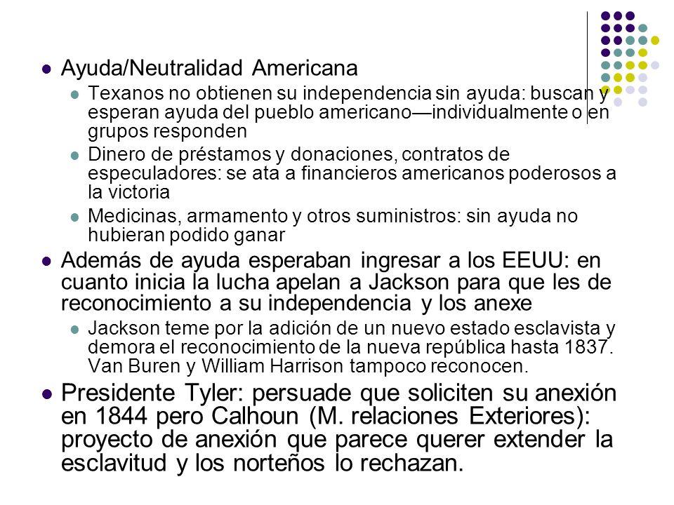 Ayuda/Neutralidad Americana Texanos no obtienen su independencia sin ayuda: buscan y esperan ayuda del pueblo americanoindividualmente o en grupos res